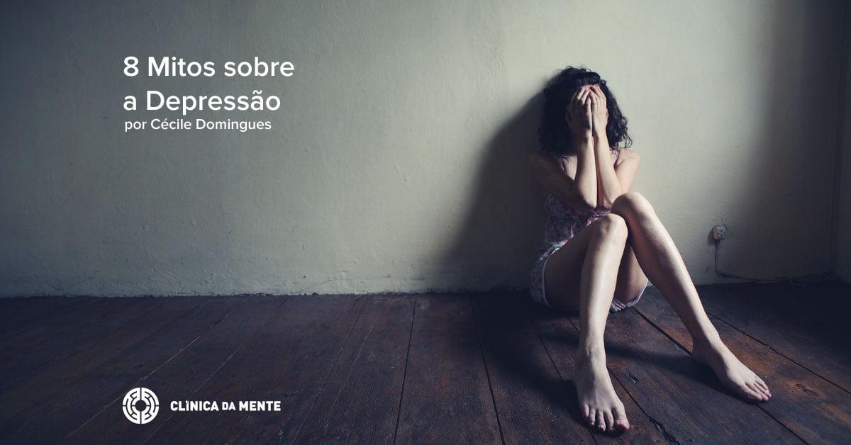 8 Mitos sobre a Depressão